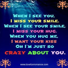 ... hug. When you hug me, I want your kiss Oh I'm just so crazy about