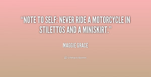 quote-Maggie-Grace-note-to-self-never-ride-a-motorcycle-181801.png