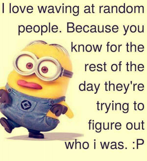 love waving at random people, how about you? #minions #waving