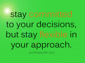 Motivational Quote: Stay committed to your decisions, but stay ...