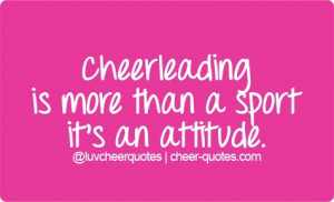 Cheer Quotes / Cheerleading is more than a sport it's an attitude. # ...
