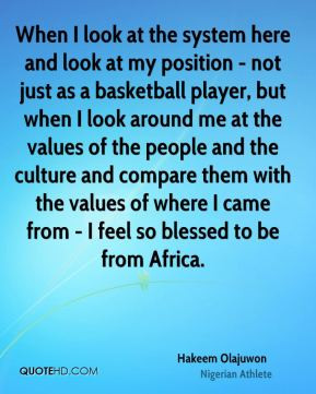 Hakeem Olajuwon - When I look at the system here and look at my ...