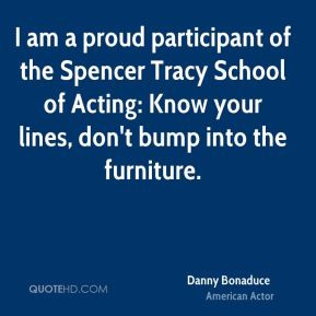 Danny Bonaduce - I am a proud participant of the Spencer Tracy School ...