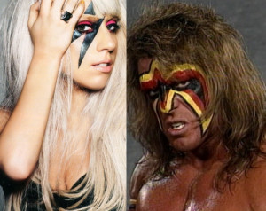 ... Gaga and which was said by former WWF Champion The Ultimate Warrior