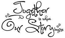 Together Our Story Begins Bedroom Love Quote Wall Sticker Vinyl Decal ...
