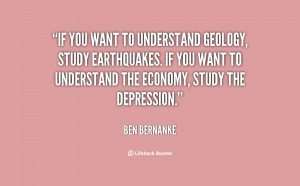 If you want to understand geology, study earthquakes. If you want to ...
