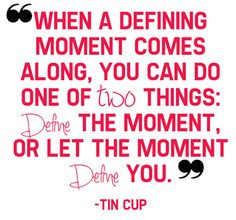 Defining Moment More