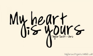 my heart is yours #taylor swift