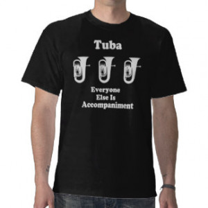 Tuba Music Quote Marching Band Tee