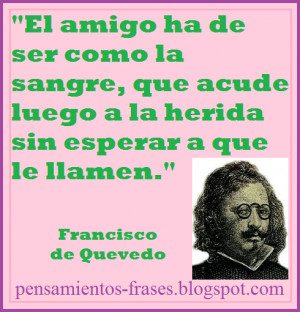 frases_de_Francisco_de_Quevedo_El_amigo_ha_de_ser_como_la_sangre_que ...