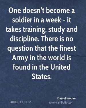 ... discipline. There is no question that the finest Army in the world is