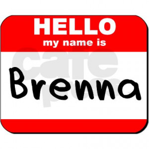 hello_my_name_is_brenna_225_button_10_pack.jpg?height=460&width=460 ...
