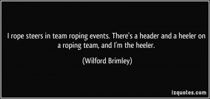 in team roping events. There's a header and a heeler on a roping team ...