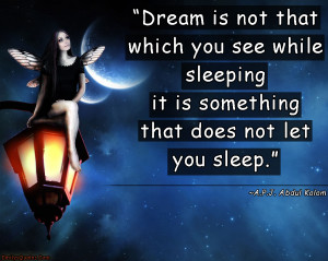 is not that which you see while sleeping it is something that does not ...