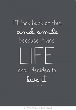 ... Quotes Live Life Quotes Life Quotes To Live By Looking Back Quotes