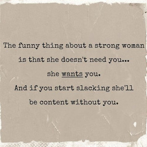 strong-woman-wants-not-needs-you-love-quotes-sayings-pictures.jpg