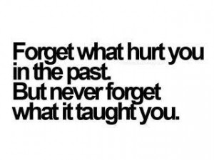 What do you choose to remember? » quote – forget about pain