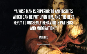 quote-Moliere-a-wise-man-is-superior-to-any-823.png