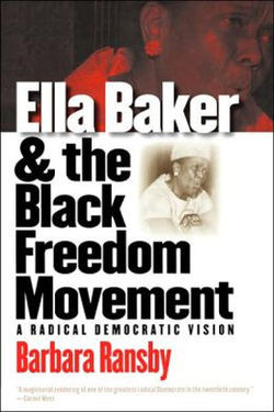 Book cover, Ella Baker and the Black Freedom Movement A Radical ...