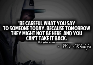 Its true, watch what you say people.