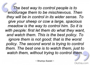 the best way to control people is to