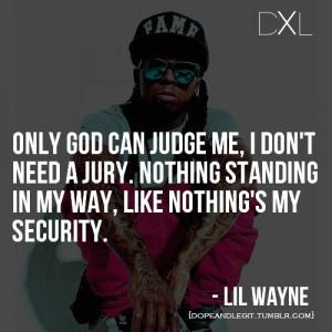 dope, dxl, legit, life, lil wayne, quotes, swag