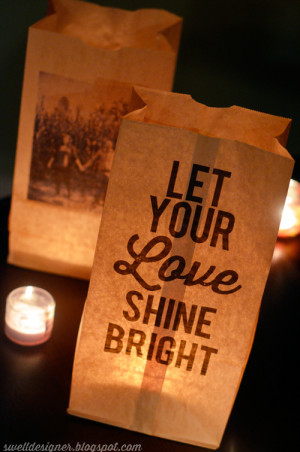 ... quote art download file of my Let Your Love Shine Bright quote to make