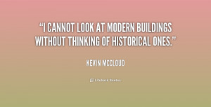 cannot look at modern buildings without thinking of historical ones ...