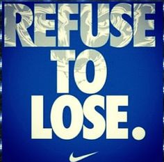 ... nike quotes refuse inspiration new life motivation quotes lose weights