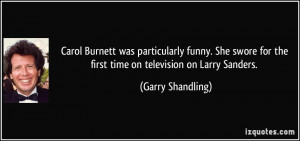 Carol Burnett was particularly funny. She swore for the first time on ...