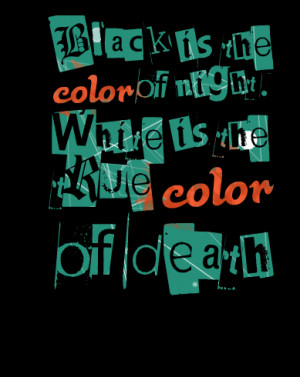 Quotes Picture: black is the color of night white is the true color of ...