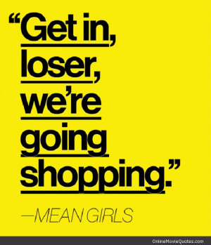 Funny quote from the popular comedy movie Mean Girls starring Lindsay ...