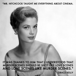 Grace Kelly, on working with Alfred Hitchcock
