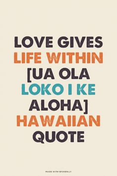 Love Gives Life Within [Ua ola loko i ke aloha] Hawaiian Quote ...