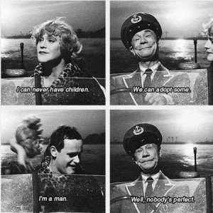 Some like it hot. Memorable quotes ;-)
