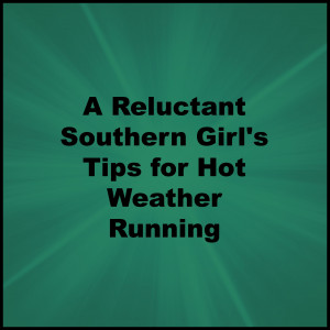 ... run a lot in Virginia where it is stupid hot and humid in the summer