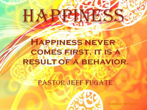 Fugat Quotes, Quotes Happy, Quote Happiness, Fugate Quote, Inspiration ...