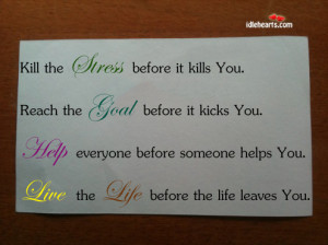Kill The STRESS Before It Kills You. Reach The GOAL…