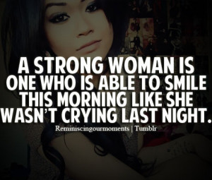 strong woman is one who is able to smile this morning like... / U...