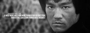 ... from a wise answer. (Facebook Cover Of Bruce Lee Wise Man Quote