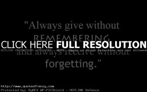 Always Give Without Remembering Inspirational Life Quotes