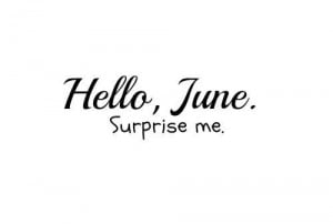 Welcome June Quotes