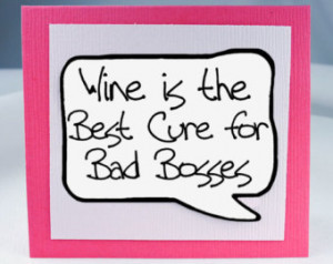Quotes About Bad Girlfriends Wine is the best cure for bad