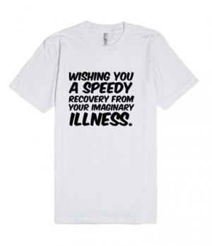 Description: Wishing you a speedy recovery from your imaginary illness ...
