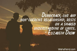relationship-Democracy, like any non-coercive relationship, rests on a ...