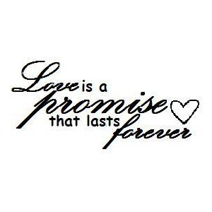 Love is a Promise that lasts Forever quote