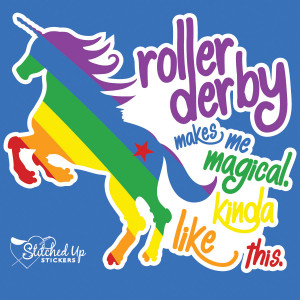 """Dress Derby Shop Products Rainbow Unicorn """"Roller Derby Makes Me ..."""