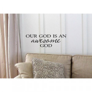 Our God is an awesome God. Vinyl wall art Inspirational quotes