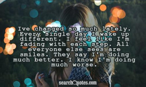 ... smiles. They say I'm doing much better. I know I'm doing much worse