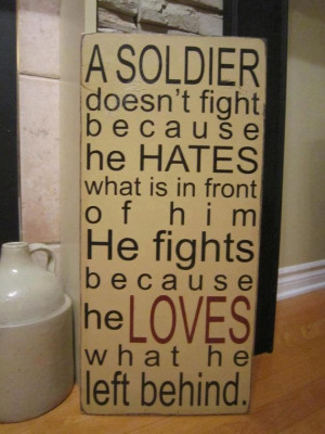 soldier doesn't fight because he HATES what is in front of him. He ...